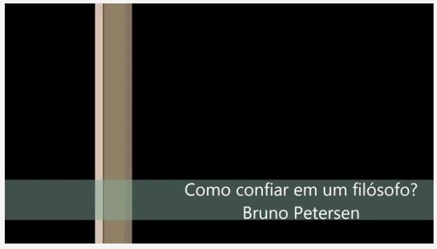 """Bruno Petersen - """"Você pode confiar num filósofo?"""""""