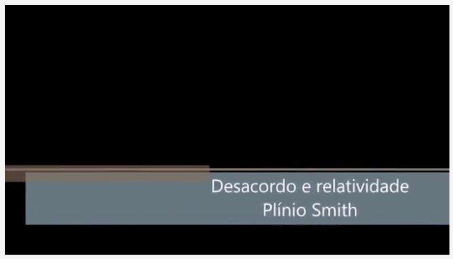 "Plínio J. Smith - ""Desacordo e Relatividade"""